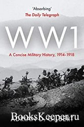 World War I: A Concise Military History
