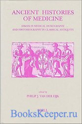 Ancient Histories of Medicine: Essays in Medical Doxography and Historiogra ...