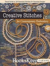 Creative Stitches for Contemporary Embroidery