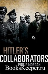 Hitler Collaborators: Choosing Between Bad and Worse in Nazi-Occupied Weste ...