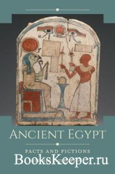 Ancient Egypt (Historical Facts and Fictions)