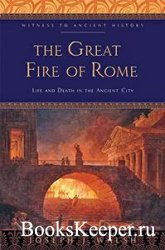 The Great Fire of Rome: Life and Death in the Ancient City