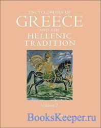 Encyclopedia of Greece and the Hellenic Tradition, Volume 2