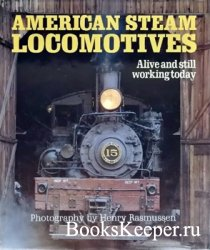 American Steam Locomotives: Alive and Still Working Today