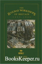 The Railway Workshops of Britain, 1823-1986
