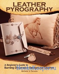 Leather Pyrography: A Beginner's Guide to Burning Decorative Designs on Le ...