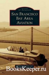 San Francisco Bay Area Aviation (Images of Aviation)