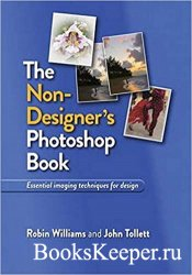 The Non-Designer's Photoshop Book: Essential Imaging Techniques for Design