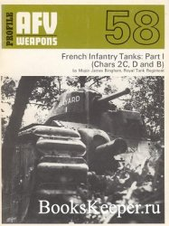 AFV Weapons Profile No. 58: French Infantry Tanks: Part I (Chars 2C, D and  ...