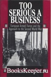 Too Serious a Business: European Armed Forces and the Approach to the Secon ...