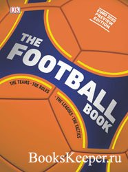 The Football Book: The Teams, The Rules, The Leagues, The Tactics