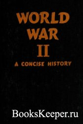 World War II: A Concise History