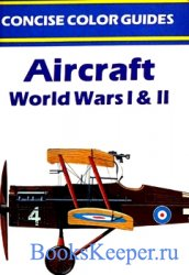 Aircraft of World Wars I & II (Concise Color Guides)