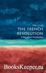 The French Revolution: A Very Short Introduction (Very Short Introductions), 2nd Edition