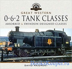 Great Western, 0-6-2 Tank Classes: Absorbed and Swindon Designed Classes