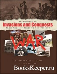 Encyclopedia of Invasions and Conquests: from ancient times to the present  ...