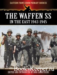 The Waffen SS - In the East 1943-1945
