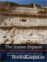 The Iranian Expanse: Transforming Royal Identity through Architecture, Land ...