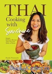 Thai Cooking with Sunshine: Simple, Delicious Recipes That You Can Make at  ...