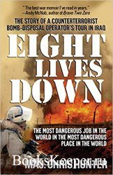 Eight Lives Down: The Most Dangerous Job in the World in the Most Dangerous ...