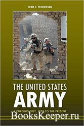 The United States Army: A Chronology, 1775 to the Present