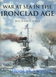 War at Sea in the Ironclad Age - History of Warfare