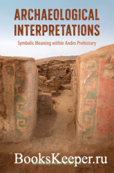 Archaeological Interpretations: Symbolic Meaning within Andes Prehistory
