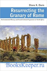 Resurrecting the Granary of Rome: Environmental History and French Colonial ...