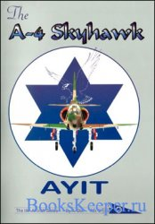 The A4 Skyhawk AYIT (The IAF Aircraft Series 2)