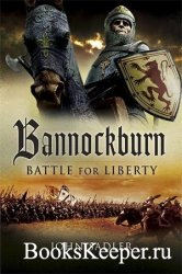 Bannockburn: Battle For Liberty