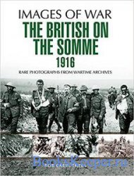 Images of War - The British on the Somme 1916