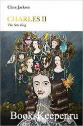 Penguin Monarchs - Charles II: The Star King