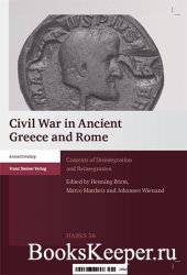 Civil War in Ancient Greece and Rome: Contexts of Disintegration and Reinte ...