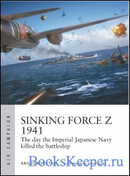 Sinking Force Z 1941: The day the Imperial Japanese Navy killed the battles ...