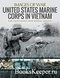 Images of War - United States Marine Corps in Vietnam