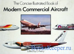 The Concise Illustrated Book of Modern Commercial Aircraft