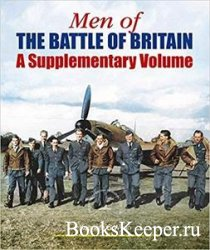 Men of the Battle of Britain: A Supplementary Volume