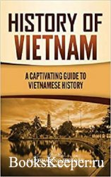 History of Vietnam: A Captivating Guide to Vietnamese History