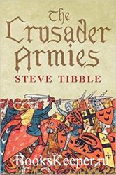 The Crusader Armies: 1099-1187