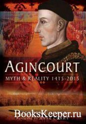 Agincourt: Myth and Reality 1415-2015