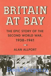 Britain at Bay: The Epic Story of the Second World War, 1938-1941, US Editi ...