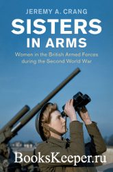 Sisters in Arms: Women in the British Armed Forces during the Second World  ...