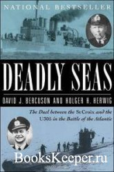 Deadly Seas: The Duel Between the St. Croix and the U305 in the Battle of t ...