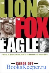 The Lion, the Fox & the Eagle: A Story of Generals and Justice in Rwanda an ...