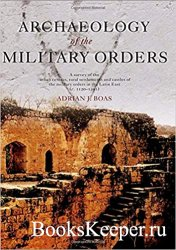 Archaeology of the Military Orders: A Survey of the Urban Centres, Rural Se ...