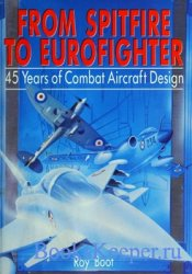 From Spitfire to Eurofighter: 45 Years of Combat Aircraft Design