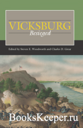 Vicksburg Besieged (Civil War Campaigns in the West)