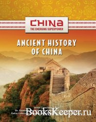 Ancient History of China (China: The Emerging Superpower)