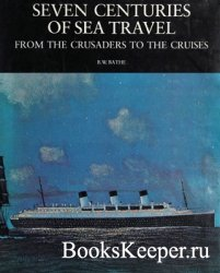 Seven Centuries of Sea Travel: From the Crusaders to the Cruises