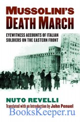 Mussolini's Death March: Eyewitness Accounts of Italian Soldiers on the Ea ...